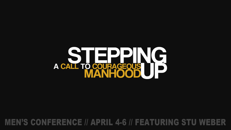 Stepping Up // Mens Conference